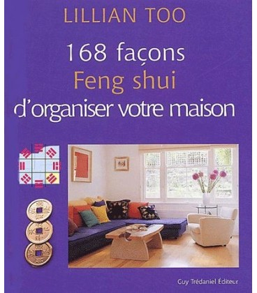 vente 168 fa ons feng shui d 39 organiser votre maison. Black Bedroom Furniture Sets. Home Design Ideas